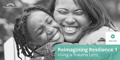 Reimagining Resilience  1: Using a Trauma Lens - August 3, 4 & 5 tickets