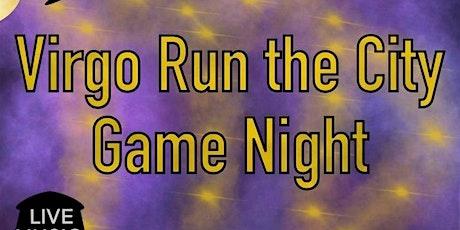 "GAME NIGHT ""VIRGO Runs the City"" tickets"