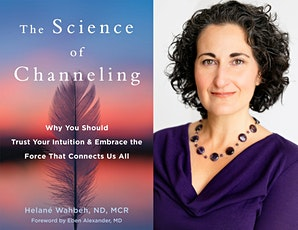 The Science of Channeling: Book Launch with Helané Wahbeh tickets