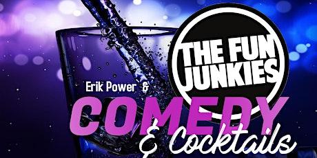 Erik Power & The Fun Junkies present Comedy & Cocktails tickets