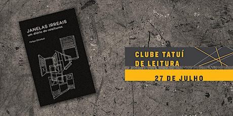 CLUBE TATUÍ DE LEITURA   Janelas irreais: um diário de releituras ingressos