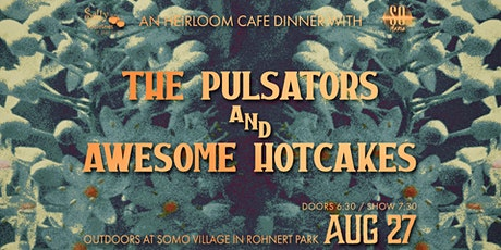 The Pulsators and Awesome Hotcakes SOMO Grove Dinner Series tickets
