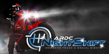NIGHTSHIFT for BIKES // ARDC Members Track and Social Nights tickets
