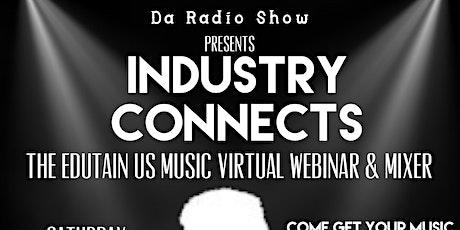 "Da Radio Show Presents ""The Edutain Us Music Webinar & Mixer"" tickets"