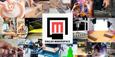 Tours of the Dallas Makerspace - OPEN TO THE PUBLIC tickets