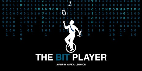 The Bit Player, a movie about Claude Shannon tickets