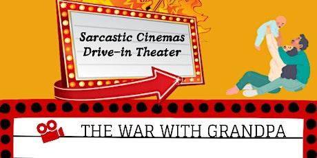 SARCASTIC CINEMA: THE WAR WITH GRANDPA tickets
