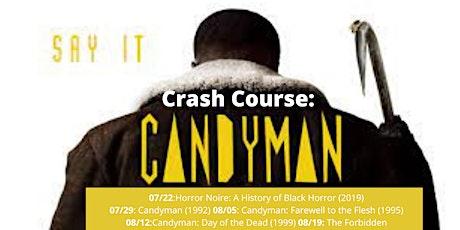 Crash Course: Candyman (2021) tickets