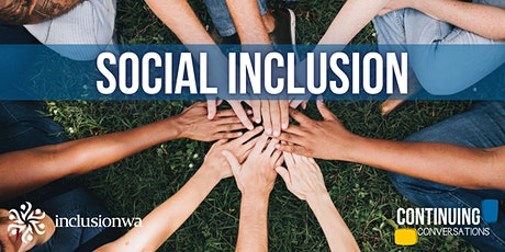 Continuing Conversations: Social Inclusion tickets