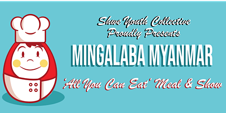 Mingalaba Myanmar, 'All you can eat' Dinner & Show tickets