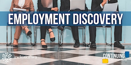 Continuing Conversations: Employment Discovery tickets