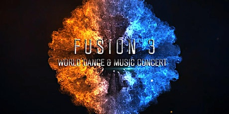 Fusion World Dance and Music Concert 3 tickets
