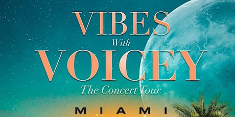VIBES WITH VOICEY THE CONCERT TOUR MIAMI tickets