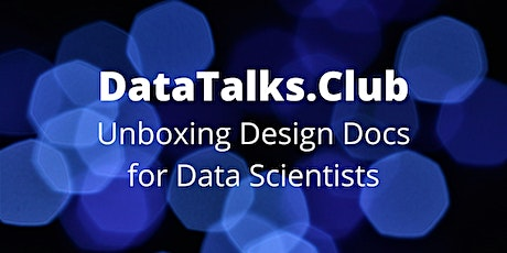 Unboxing Design Docs for Data Scientists tickets