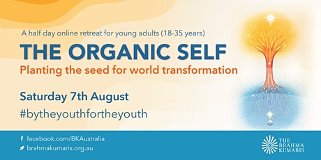 The Organic Self  - Planting the Seed for World Transformation tickets