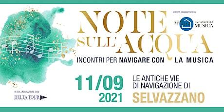 NOTE SULL'ACQUA - LE ANTICHE VIE DI NAVIGAZIONE DI SELVAZZANO biglietti