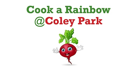 Cook a Rainbow @ Coley Park - cooking activities for 5 to 16yr olds tickets