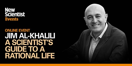 A Scientist's Guide to a Rational Life with Jim Al-Khalili tickets
