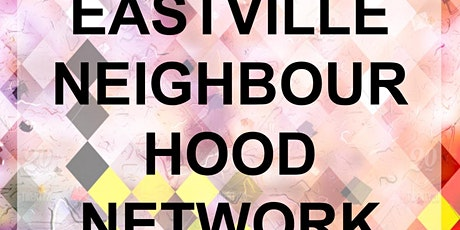 EASTVILLE NEIGHBOURHOOD NETWORK tickets