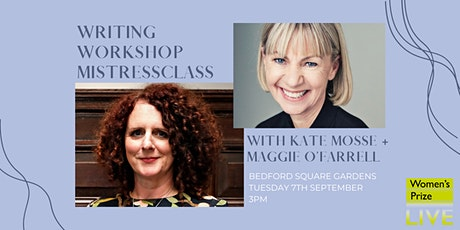 Mistressclass Writing Workshop with Kate Mosse + Maggie O'Farrell tickets