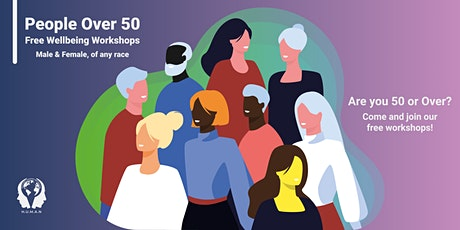 Free wellbeing workshops for people over 50, male & female of any race. tickets