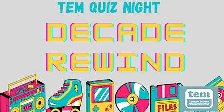 TEM Decade Rewind Quiz Night tickets
