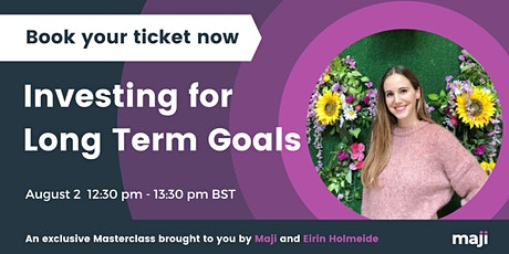 Maji Masterclass: Investing for Long Term Goals with Eirin Holmeide tickets