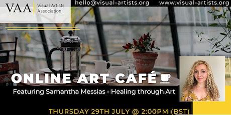 VAA Art Café featuring Samantha Messias  - Healing through Art tickets