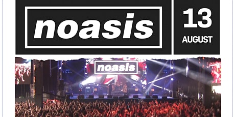 Noasis - A Supersonic Show Of The Very Best Oasis Anthems tickets