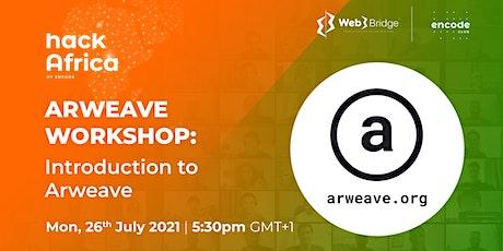 Hack Africa | Arweave Workshop: Introduction to Arweave tickets