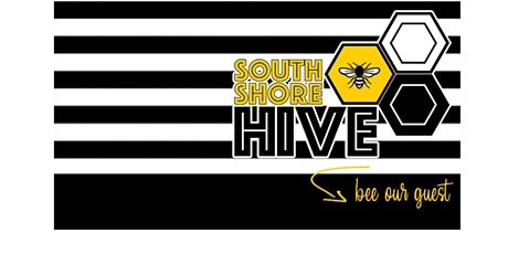 South Shore Hive Open House - BEE Our Guest tickets