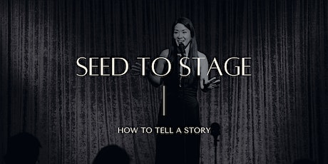 Seed to Stage Level Up - Advance Storytelling Course (In Person) tickets