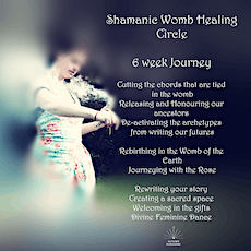 Shamanic Womb Healing and Embodiment: A Six Week Journey tickets