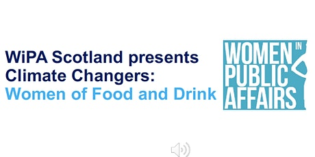 WiPAScotland presents Climate Changers: Women of Food and Drink tickets