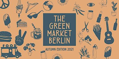 "Weekend 1: The Green Market  Berlin ""Autumn Edition 2021"" Tickets"