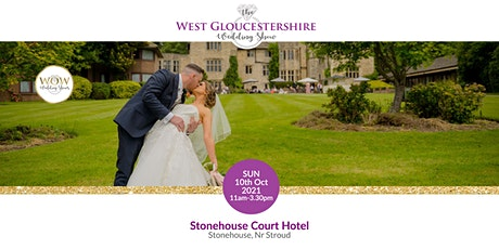 The West Gloucestershire Wedding Show Sunday 10th October 2021 tickets