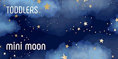 Mini Moon - Toddler Moon Morning tickets