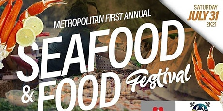 Metropolitian 1st Annual Seafood & Food Festival   tickets