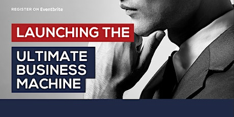 Launching The Ultimate Business Machine (brand, sell and market better) tickets