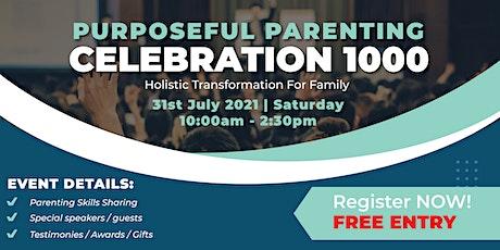 Purposeful Parenting Celebration 1000 (FREE Registration) tickets