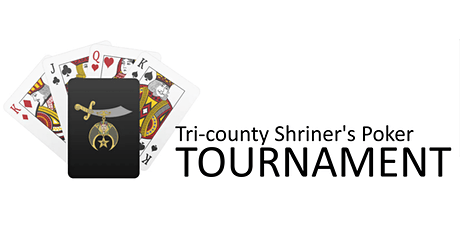 Tri-county Shriners Poker Tournament tickets