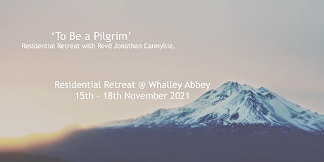 Residential Retreat -'To Be a Pilgrim' with Rev'd Jonathan Carmyllie tickets