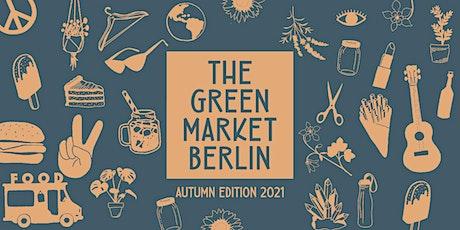 "Weekend 2: The Green Market  Berlin ""Autumn Edition 2021"" Tickets"
