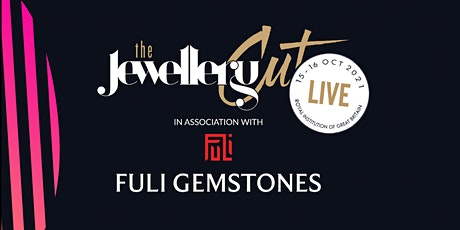 The Jewellery Cut Live in association with Fuli Gemstones 2021 tickets