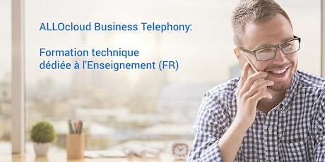 ALLOcloud Business Telephony - Formation technique dédiée à l'Enseignement billets