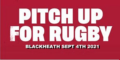 Pitch Up For Rugby Blackheath (Non Competitive) tickets