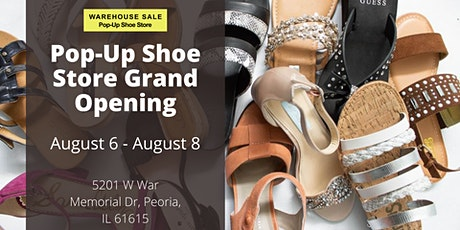 Warehouse Sale Pop-Up Shoe Store Grand Opening! Peoria, IL tickets