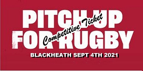 Pitch Up For Rugby Blackheath (Competitive Ticket) tickets