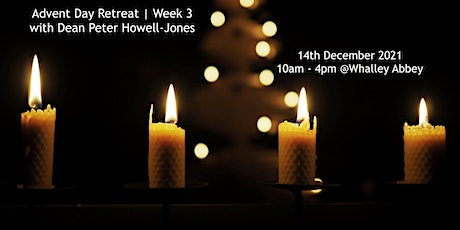 """""""Third Week of Advent""""  Day Retreat with Dean Peter Howell-Jones tickets"""