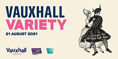Vauxhall Variety | 21 August 2021 tickets